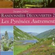 Randonnées découvertes 2 : les Pyrénées autrement