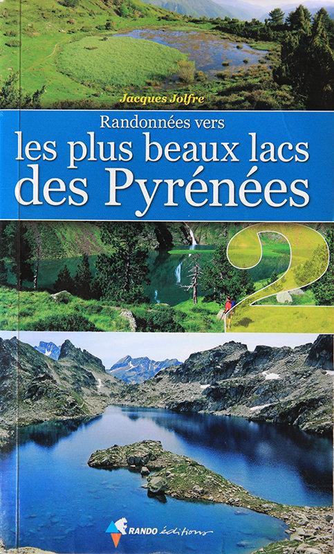 Randonnées vers les plus beaux lacs des Pyrénées Tome 2